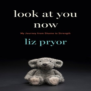 Liz Pryor's memoir, Look At You Now