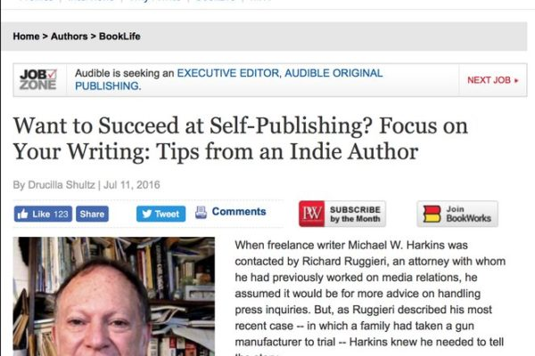 Drucilla Shultz interviews self-published author Michael W. Harkins for Publishers Weekly.