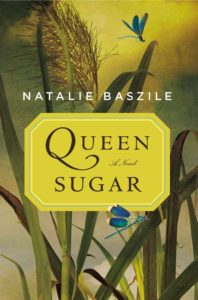 Natalie Baszile- Queen Sugar