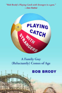 Playing Catch with Strangers by Bob Brody