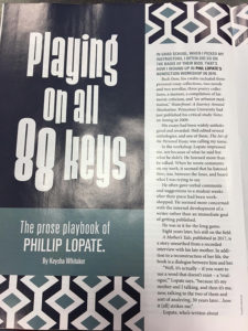 """Playing on all 88 keys: The prose playbook of Phillip Lopate"" by Keysha Whitaker ran in the July 2018 issue of The Writer."