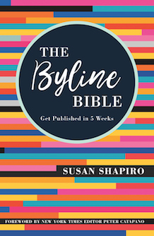 The Byline Bible: Get Published in 5 Weeks by Susan Shapiro will drop on August 21.